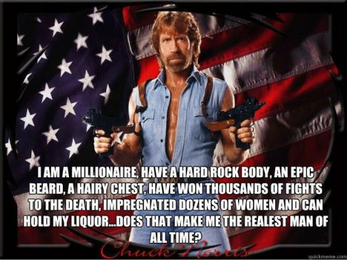 """Image of Chuck Norris holding guns in both hands on American flag backdrop that reads: """"I am a millionaire, have a hard rock body, an epic beard, a hairy chest, have won thousands of fights to the death, impregnated dozens of women and can hold my liquor... does that make me the realist man of all time?"""""""